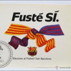 Coleccionismo deportivo: PEGATINA / ADHESIVO - FUSTÉ SÍ - ELECCIONS AL FÚTBOL CLUB BARCELONA - 10 X 8 CM. Lote 45278216