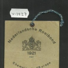 Coleccionismo deportivo: PASE NEDERLANDSCHE ROEIBOND - CAMPEONATO DE EUROPA DE REMO - AÑO 1921 - (V-1427). Lote 46155777