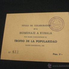 Coleccionismo deportivo: TITULO DE COLABORADOR EN EL HOMENAJE A KUBALA POR HABER CONQUISTADO EL TROFEO DE LA POPULARIDAD,1960. Lote 46768067