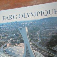 Coleccionismo deportivo: PARC OLIMPIQUE. MONTREAL.. Lote 46787216