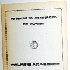 Coleccionismo deportivo: MEMORIA FEDERACION ARAGONESA DE FUTBOL TEMPORADA 1980 COLEGIO ARAGONES DE ENTRENADORES.. Lote 46920746