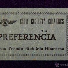 Coleccionismo deportivo: ANTIGUA ENTRADA DEL CLUB CICLISTA EIBARRES. X GRAN PREMIO BICICLETA EIBARRESA.. Lote 47191167
