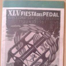 Coleccionismo deportivo: PROGRAMA DE LA XLV FIESTA DEL PEDAL - SAN JUSTO DESVERN - 11 JUNIO 1961. Lote 47580161