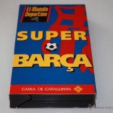 Coleccionismo deportivo: VIDEO VHS BARÇA FC BARCELONA - SUPER BARÇA -1993 - EL MUNDO DEPORTIVO. Lote 47591064
