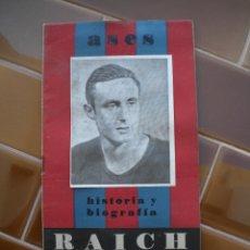 Coleccionismo deportivo: ASES, HISTORIA Y BIOGRAFIA DE JOSE RAICH EL CAPITAN AZULGRANA, JUGADOR DEL CLUB DE F. BARCELONA 1920. Lote 48293294