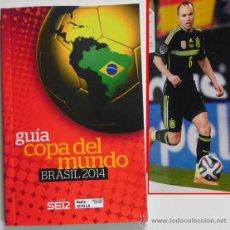 Coleccionismo deportivo: GUÍA DE LA COPA DEL MUNDO BRASIL 2014 - FÚTBOL MUNDIAL - CADENA SER - JUGADORES DEPORTE ESPAÑA ETC. Lote 48670030