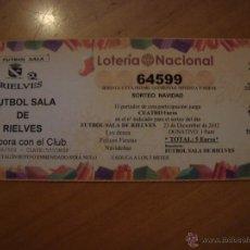Coleccionismo deportivo: LOTERIA FUTBOL SALA RIELVES NAVIDAD 22 DICIEMBRE 2012. Lote 49160854