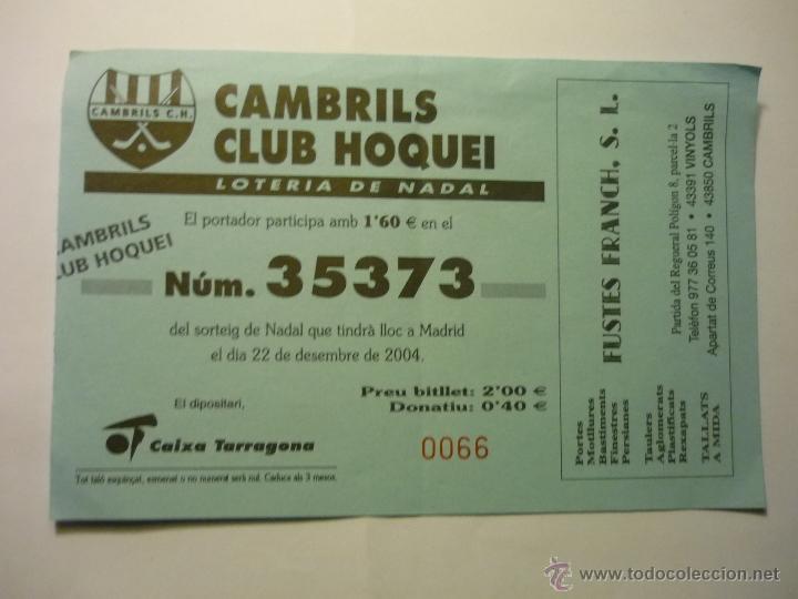 PARTICIPACION LOTERIA CLUB HOQUEI CAMBRILS-TARRAGONA 2004 (Coleccionismo Deportivo - Documentos de Deportes - Otros)