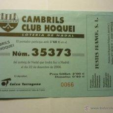 Coleccionismo deportivo: PARTICIPACION LOTERIA CLUB HOQUEI CAMBRILS-TARRAGONA 2004. Lote 49365495