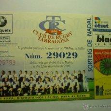 Coleccionismo deportivo: PARTICIPACION LOTERIA CLUB RUGBY TARRAGONA -AÑO 2001. Lote 49885220