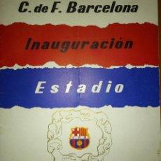 Coleccionismo deportivo: PROGRAMA OFICIAL DE LA INAUGURACIÓN DEL CAMP NOU EN 1957. Lote 51881077