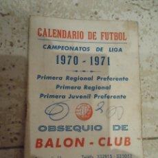 Coleccionismo deportivo: CALENDARIO DE FUTBOL PRIMERA REGIONAL 1970 /71. Lote 52824317