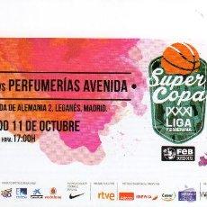 Coleccionismo deportivo: ENTRADA BALONCESTO - 2014 - FINAL SUPERCOPA LIGA FEMENINA - RIVAS ECÓPOLIS VS PERFUMERÍAS AVENIDA. Lote 53720711