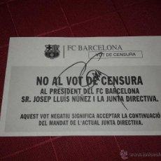 Coleccionismo deportivo: PAPELETA ELECCIONES VOTO DE CENSURA F.C. BARCELONA FIRMADA POR EL PRESIDENTE JOSE LUIS NÚÑEZ. Lote 53832724