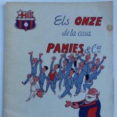 Coleccionismo deportivo: FCB - ELS ONZE DE LA CASA PAMIES & CIA.. Lote 54428848