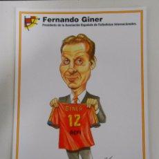 Coleccionismo deportivo: LAMINA DIBUJO CARICATURA. FERNANDO GINER. SELECCION ESPAÑOLA. REAL FEDERACION FUTBOL. TDKP6. Lote 55132613
