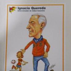 Coleccionismo deportivo: LAMINA DIBUJO CARICATURA. IGNACIO QUEREDA. SELECCION ESPAÑOLA. REAL FEDERACION FUTBOL. TDKP6. Lote 55132862
