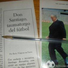 Coleccionismo deportivo: DON SANTIAGO, TAUMATURGO DEL FUTBOL. SANTIAGO BERNABEU, MINI REPORTAJE GRAFICO, 2 PAGINAS.. Lote 55359672
