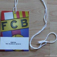 Coleccionismo deportivo: ACREDITACION FC BARCELONA VALENCIA CF TEMPORADA 2011-2012 BARÇA. Lote 55810752