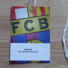 Coleccionismo deportivo: ACREDITACION FC BARCELONA GETAFE CF TEMPORADA 2011-2012 BARÇA. Lote 55810931