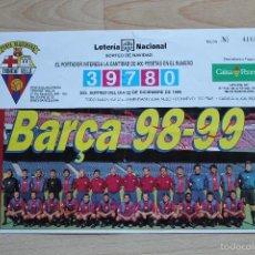 Coleccionismo deportivo: BOLETO LOTERIA BARÇA 98-99 PEÑA BLAUGRANA TRINITAT VELLA. Lote 55811063