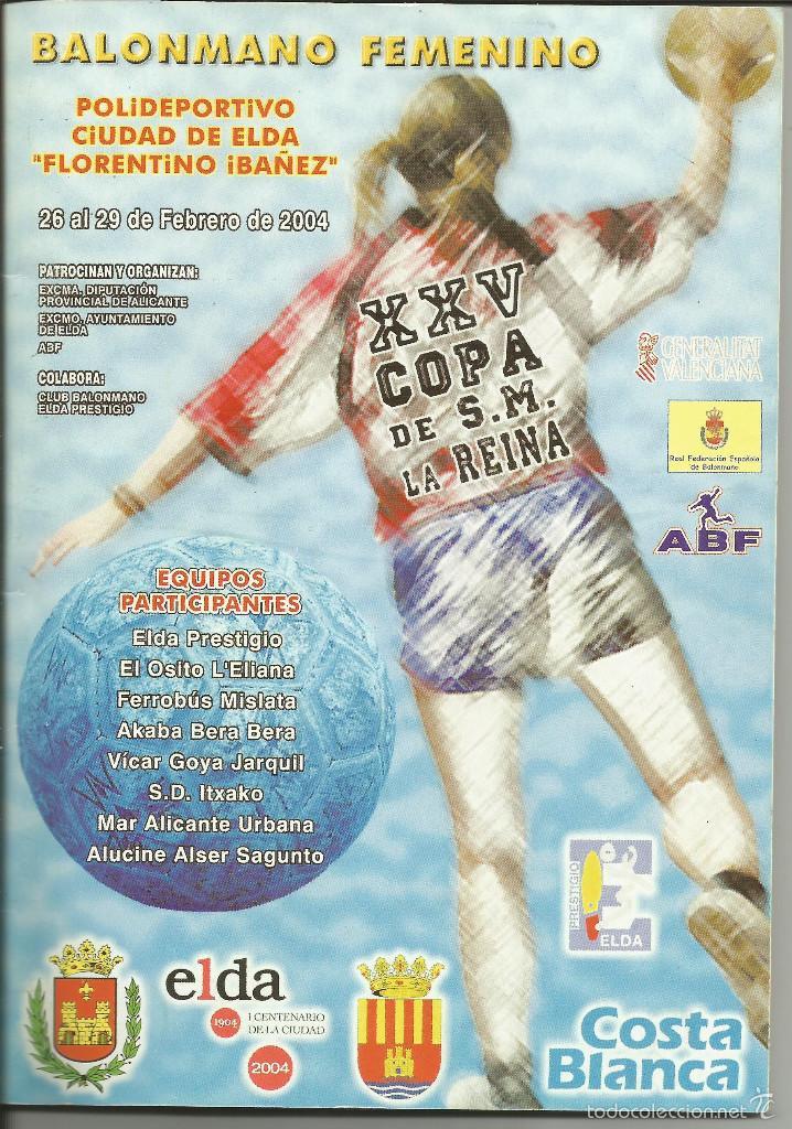 FOLLETO-REVISTA XXV COPA DE S.M. LA REINA. BALONMANO FEMENINO. FEBRERO 2004 (Coleccionismo Deportivo - Documentos de Deportes - Otros)