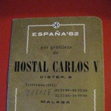 Coleccionismo deportivo: LIBRETA DE MUNDIAL ESPAÑA 82. MÁLAGA EN EL MUNDIAL. CALENDARIO DE LOS PARTIDOS.. Lote 56831222