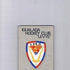 Coleccionismo deportivo: AGENDA DEPORTIVA IGUALADA HOCKEY CLUB LEVIS DIVISIÓN DE HONOR 1972 ANTIGUO. Lote 56919858