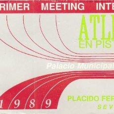 Coleccionismo deportivo: ENTRADA 1 MEETING INTERNACIONAL ATLETISMO.SEVILLA.28/02/1989.MEMORIAL FDEZ.VIAGAS.. Lote 57102044