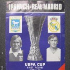 Coleccionismo deportivo: IPSWICH - REAL MADRID - UEFA CUP - PROGRAMA 19 SEPTIEMBRE 1973 - VER FOTOS - (V-6048). Lote 57305384