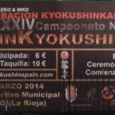 Coleccionismo deportivo: ENTRADA XXXIV CAMPEONATO NACIONAL SHINK YOKUSHINKAI. Lote 57876628