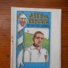 Coleccionismo deportivo: CAMPANAL - SEVILLA CF. ASES DEL DEPORTE, BIOGRAFÍAS RÁPIDAS. BAGUÑA HERMANOS. MUY BUEN ESTADO. Lote 58210576