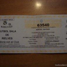 Coleccionismo deportivo: LOTERIA FUTBOL SALA RIELVES NAVIDAD 22 DICIEMBRE 2013. Lote 100641623
