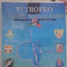 Coleccionismo deportivo: 1992 XI TROFEO CIUDAD SEVILLA ENTRADA FINAL Y PROGRAMA CUADERNILLO BETIS BARCELONA OPORTO AT MADRID.. Lote 59071865