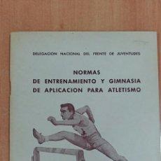 Coleccionismo deportivo: NORMAS DE ENTRENAMIENTO Y GIMNASIA DE APLICACION PARA ATLETISMO. FRENTE DE JUVENTUDES 1947. Lote 61143339