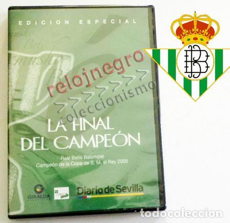DVD - REAL BETIS - LA FINAL DEL CAMPEÓN - COPA DEL REY AÑO 2005 - FÚTBOL DEPORTE - EDICIÓN ESPECIAL (Coleccionismo Deportivo - Documentos de Deportes - Otros)