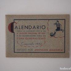 Coleccionismo deportivo: CALENDARIO PROMOCION 2ª DIVISION Y CLASIFICACION COPA GENERALISIMO FUTBOL 1942. ANUNCIOS MALLORCA. Lote 66124562