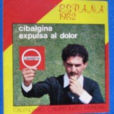 Coleccionismo deportivo: CIBALGINA EXPULSA AL DOLOR. CALENDARIO CAMPEONATO MUNDIAL DE FÚTBOL ESPAÑA 82, 1982.. Lote 68056681