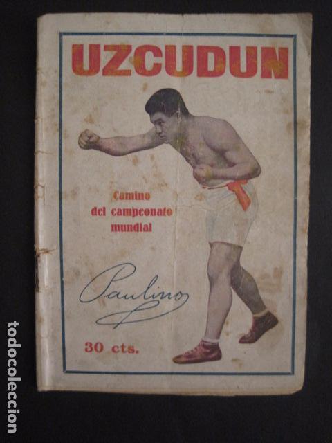 BOXEO -PAULINO UZCUDUN - DERROTADO POR UN ARBITRO - POR S. IBERO - VER FOTOS -(V-7800) (Coleccionismo Deportivo - Documentos de Deportes - Otros)