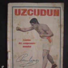 Coleccionismo deportivo: BOXEO -PAULINO UZCUDUN - DERROTADO POR UN ARBITRO - POR S. IBERO - VER FOTOS -(V-7800). Lote 69078401