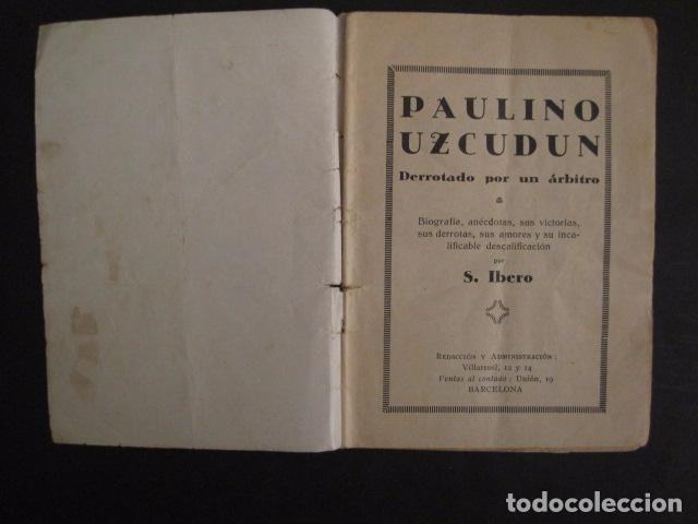 Coleccionismo deportivo: BOXEO -PAULINO UZCUDUN - DERROTADO POR UN ARBITRO - POR S. IBERO - VER FOTOS -(V-7800) - Foto 2 - 69078401