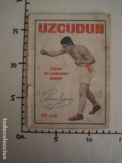Coleccionismo deportivo: BOXEO -PAULINO UZCUDUN - DERROTADO POR UN ARBITRO - POR S. IBERO - VER FOTOS -(V-7800) - Foto 9 - 69078401