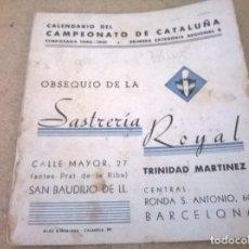 Coleccionismo deportivo: CALENDARIO CAMPEONATO DE CATAÑUÑA TEMPORADA 1940-1941 PRIMERA REGIONAL B. Lote 70143069
