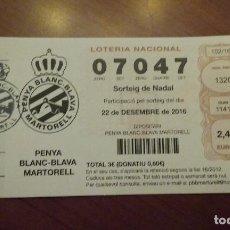 Coleccionismo deportivo: PARTICIPACIÓN SORTEO NAVIDAD 2016 LOTERÍA PENYA BLANC-BLAVA MARTORELL PEÑA RCD ESPANYOL FÚTBOL. Lote 71749983