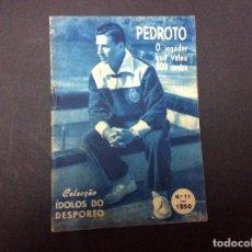 Coleccionismo deportivo: LIVRO COLECÇÃO ÍDOLOS, 12 DE MAIO DE 1956. BIOGRAFIA DE PEDROTO, MUY RARO. Lote 75227955