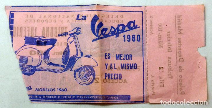 Coleccionismo deportivo: Entrada Palacio Deportes Madrid publicidad Vespa Delegación Nacional Educación Física Deportes 1960 - Foto 2 - 78612569