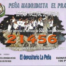 Coleccionismo deportivo: PARTICIPACION DE LOTERIA PEÑA MADRIDISTA EL PRAT, BARCELONA. 2001. Lote 84012880