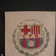 Coleccionismo deportivo: C.F. BARCELONA - SELECION ESPECIAL- ESCUDO ANTIGUO -VER FOTOS -(V-10.695). Lote 84363240