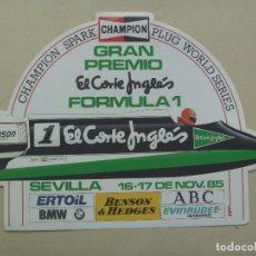 Coleccionismo deportivo: PEGATINA GRAN PREMIO DE FORMULA 1 . SEVILLA 1985 . EL CORTE INGLES . CHAMPION .. 15 X 22 CM. Lote 293936353