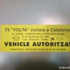 Coleccionismo deportivo: PEGATINA 73º VOLTA CICLISTA CATALUNYA ** 7º ETAPA 1993 ** VEHICULO AUTORIZADO. Lote 85550920